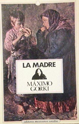 MADRE., LA: GORKI, MAXIMO