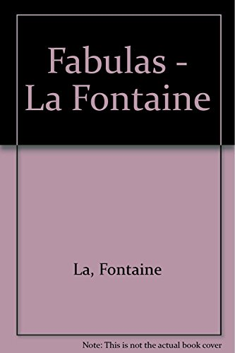 Fabulas - La Fontaine (Spanish Edition): Fontaine La