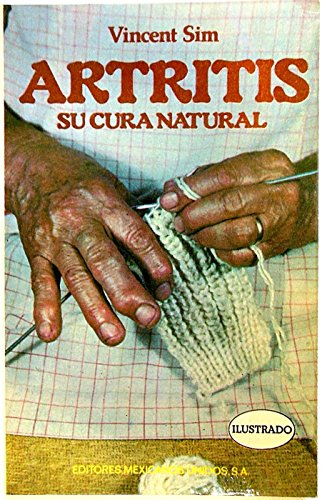 9789681505394: Artritis, Su Cura Natural/the Natural Cure for Arthritis (Spanish Edition)