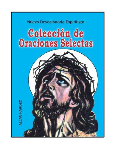 Coleccion de oraciones escogidas (Spanish Edition): Allan Kardec