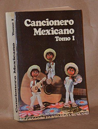 Cancionero Mexicano (Tomo 1) 4000 Letras De Canciones