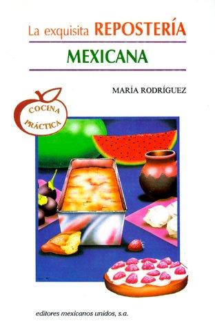 9789681508494: La exquisita repostería mexicana