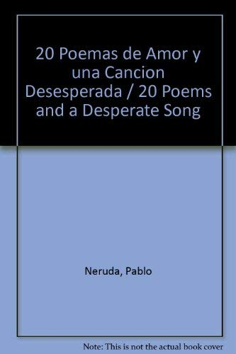 9789681509309: 20 Poemas De Amor Y Una Cancion Desesperada / 20 Poems And A Desperate Song