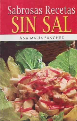 9789681511470: Sabrosas Recetas Sin Sal (Recetarios) (Spanish Edition)