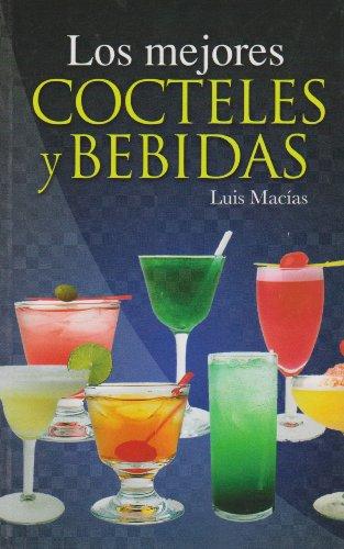 9789681511838: Los mejores cocteles y bebidas (Spanish Edition)