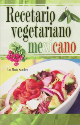 9789681512897: Recetario vegetariano mexicano (Spanish Edition)