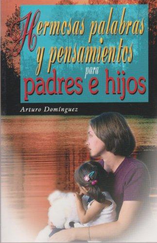 9789681513153: Hermosas palabras y pensamientos para padres e hijos (Spanish Edition)