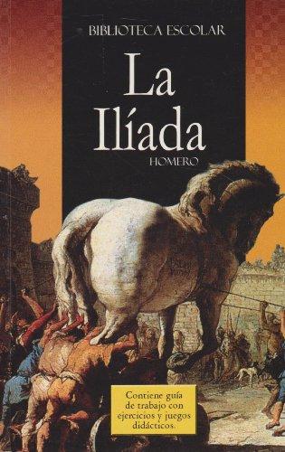 La Iliada- Biblioteca Escolar (Spanish Edition): Homero