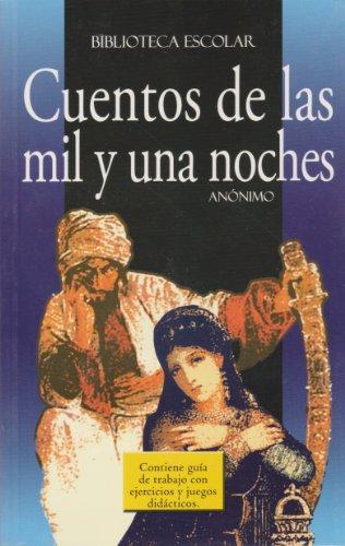 9789681513344: Cuentos de las mil y una noches- Biblioteca Escolar (Spanish Edition)