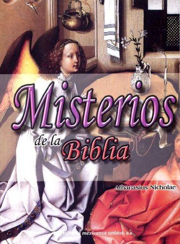 Misterios de La Biblia: Secretos y Enigmas de La Biblia (Spanish Edition): Nicholae, Athanasius