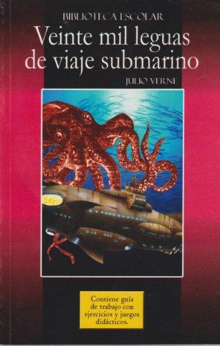 Veinte mil lenguas de viaje submarino- Biblioteca Escolar (Spanish Edition): Verne, Julio,Verne, J