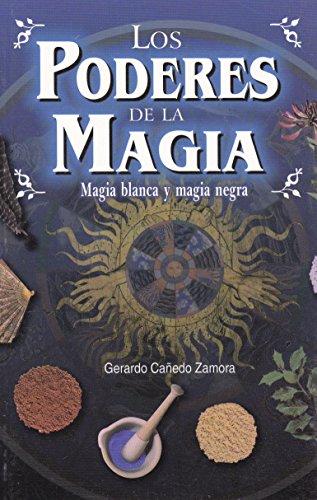 Los poderes de la magia. Magia blanca: Canedo Zamora, Gerardo