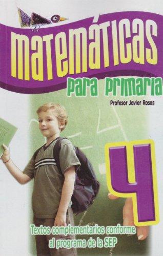 Matematicas para primaria 4 (Spanish Edition): Rosas, Javier