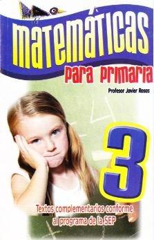Matematicas para primaria 3 (Spanish Edition): Rosas, Javier