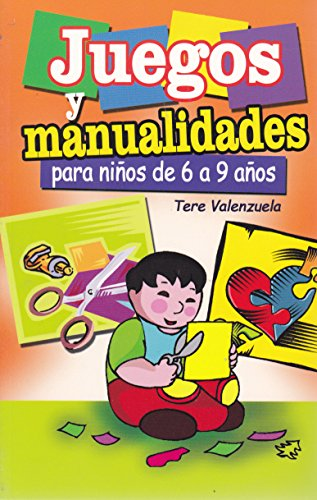 Juegos Y Manualidades Para Ninos De 6 A 9 Anos Spanish Edition De