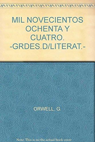 9789681515836: MIL NOVECIENTOS OCHENTA Y CUATRO. -GRDES.D/LITERAT.-