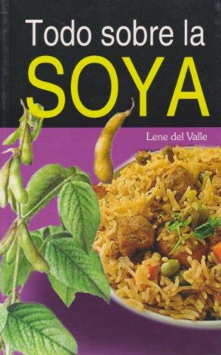 9789681516024: Todo sobre la soya (Spanish Edition)