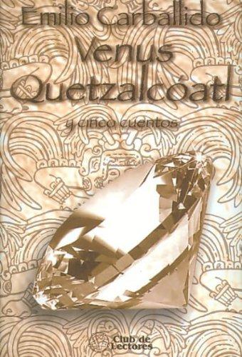 Venus Quetzalcoatl y cinco cuentos/ Venus Quetzalcoatl and Five Stories (Voces De Mexico/...