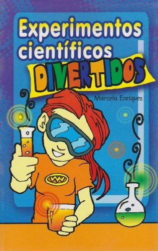 Experimentos cientificos divertidos (Spanish Edition): Enriquez, Marcela