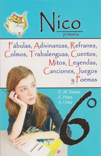 Nico 6? Primaria : Fabulas, Adivinanzas, Refranes,: E. Per?z; D.