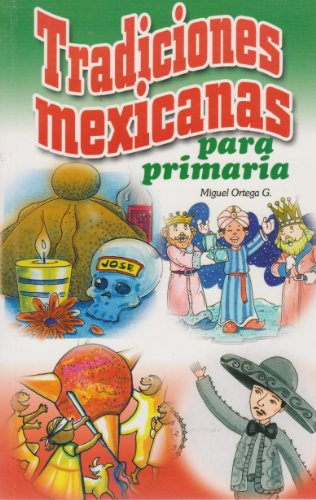 9789681519384: Tradiciones mexicanas para primaria (Spanish Edition)