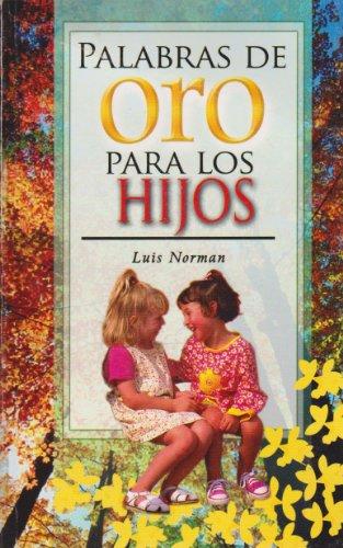 9789681519674: Palabras de oro para los hijos (Spanish Edition)