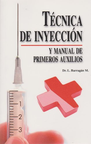 Tecnica de inyeccion y manual de primeros: Dr. Barragan, M.