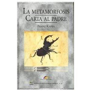 La Metamorfosis/ The Metamorphosis: Carta Al Padre/: Frank Kafka