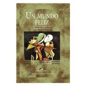 9789681520700: Un Mundo feliz/ A Happy World (Spanish Edition)