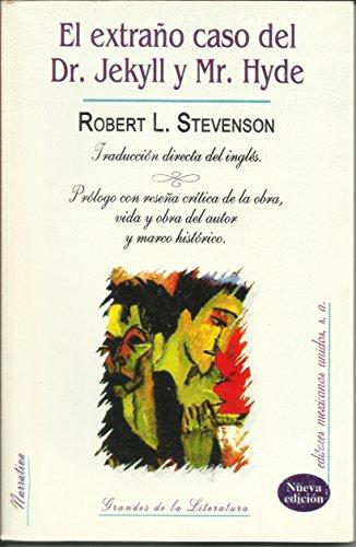 EL EXTRAÃ'O CASO DEL DR. JEKYLL AND MR. HYDE (GRANDES DE LA LITERATURA) [Paperback] R.L. STEVENSON (9789681521226) by R.L. STEVENSON