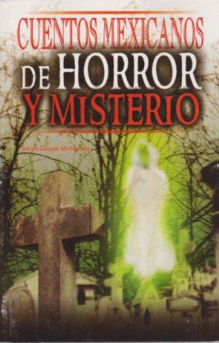 9789681521424: Cuentos mexicanos de horror y misterio (Spanish Edition)