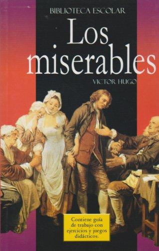 Los Miserables- Biblioteca Escolar (Spanish Edition): Victor Hugo