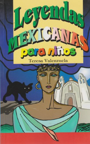 Leyendas mexicanas para ninos (Spanish Edition): Valenzuela, Teresa