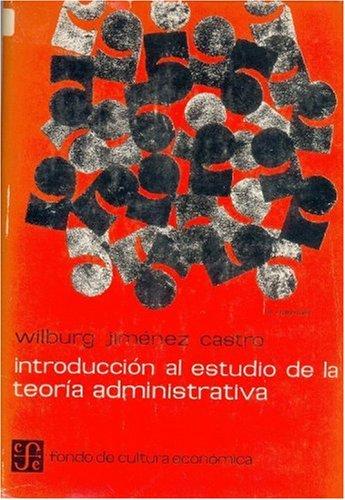 Introduccion Al Estudio de La Teoria Administrativa: Jimenez Castro, Wilburg