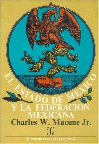 9789681600037: El estado de México y la Federación mexicana, 1823-1835 (Sección de obras de historia) (Spanish Edition)