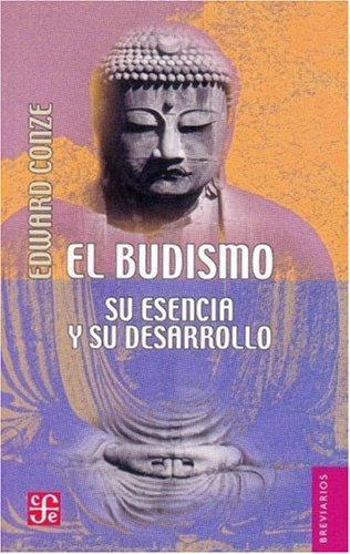 9789681600105: El budismo : su esencia y su desarrollo (Breviarios) (Spanish Edition)