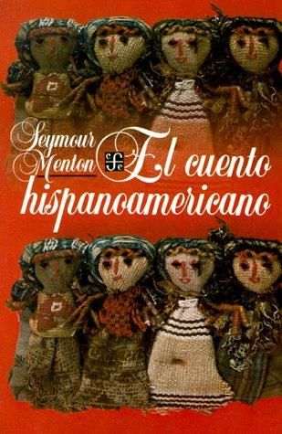 El Cuento Hispanoamericano Antologia Critico-Historica / Latin: Seymour Menton