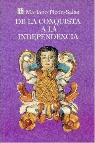 De la conquista a la independencia : tres siglos de historia cultural hispanoamericana: Picón-Salas...