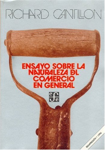 9789681600808: Ensayo sobre la naturaleza del comercio en general/Essays about the Nature of General Commerce (Economa)