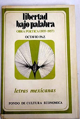 Libertad Bajo Palabra: Octavio Paz Lozano