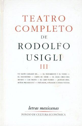 9789681602031: Teatro completo, III (Teatro Completo de Rodolfo Usigli) (Spanish Edition)