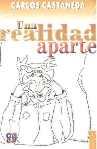9789681602185: Una realidad aparte: Nuevas conversaciones con don Juan (Popular)