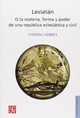 Leviatan: O la Materia, Forma y Poder: Thomas Hobbes