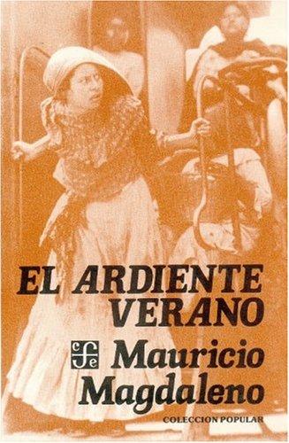 El ardiente verano (Literatura) (Spanish Edition): Magdaleno Mauricio
