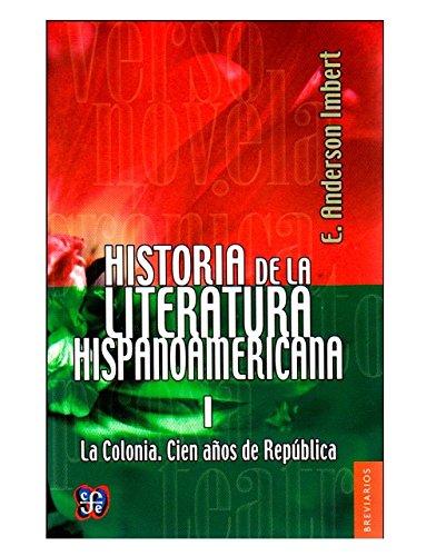 Historia de la Literatura Hispanoamericana I: Imbert, Enrique, Anderson,