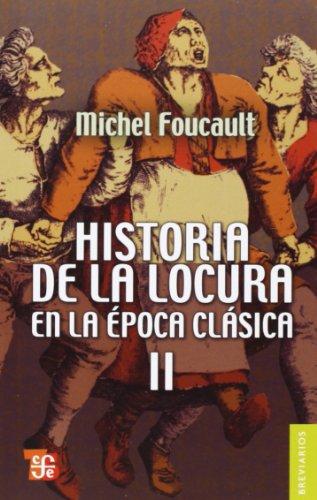 9789681602673: Historia de la locura en la época clásica, II (Breviarios) (Spanish Edition)
