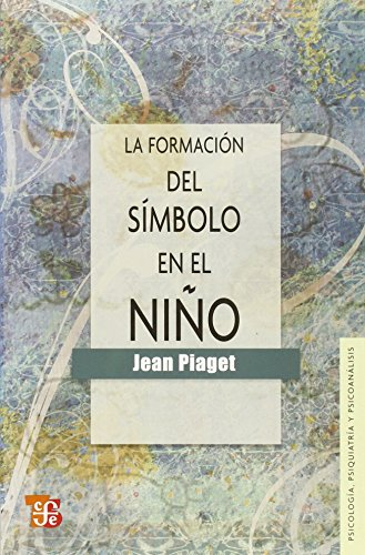 La formación del símbolo en el niño: Jean, Piaget