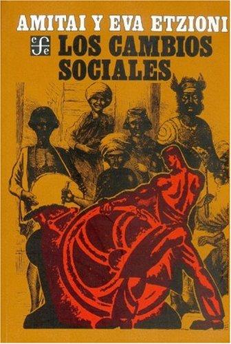 Los cambios sociales. Fuentes, tipos y consecuencias: Etzioni Amitai y