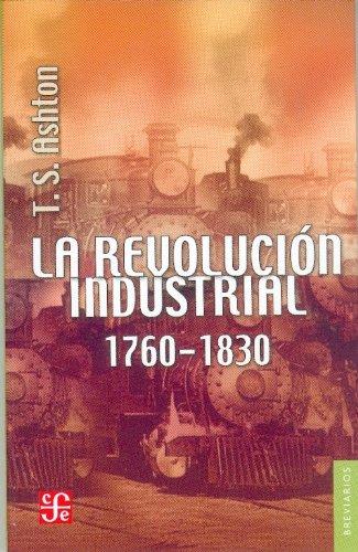 La Revolucion Industrial, 1760-1830: Ashton, Thomas Southcliffe