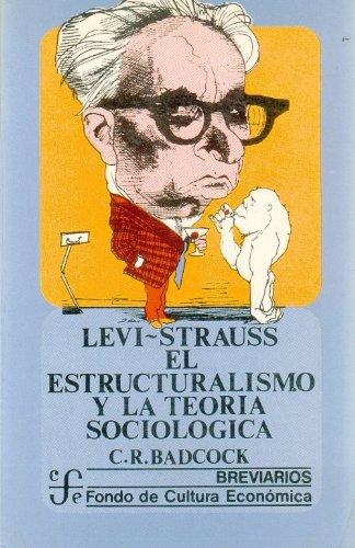 9789681603564: Levi-Strauss: El Estructuralismo y La Teoria Sociologica (Breviarios) (Spanish Edition)